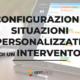 configurazione situazioni personalizzate interventi