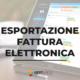 esportazione fattura elettronica
